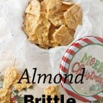 Pinnable image one for almond brittle.