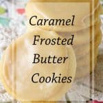pinnable image 4 for caramel frosted butter cookies.