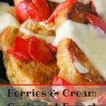 Berries & Cream Croissant French Toast pinnable image.