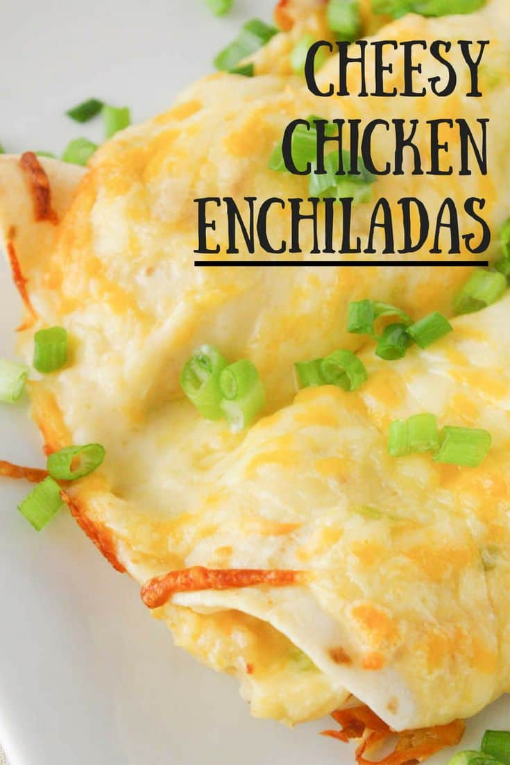 Cheesy Chicken Enchiladas- Cheesy chicken enchiladas are a great make ahead dinner.  These also freeze really well.   If the full recipe is too much you can freeze half for another time!