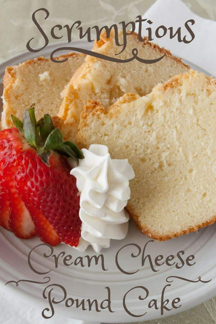 Scrumptious Cream Cheese Pound- This scrumptious cream cheese pound cake is the perfect spring dessert! This moist, sweet pound cake goes with any fruit or is tasty alone as well.