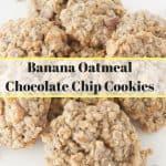 Banana Oatmeal Chocolate Chip Cookies pinnable image.