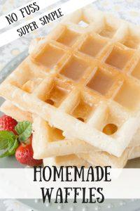 No Fuss Homemade Waffles pinnable image.