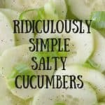 Ridiculously Simple Salty Cucumbers pinnable image.