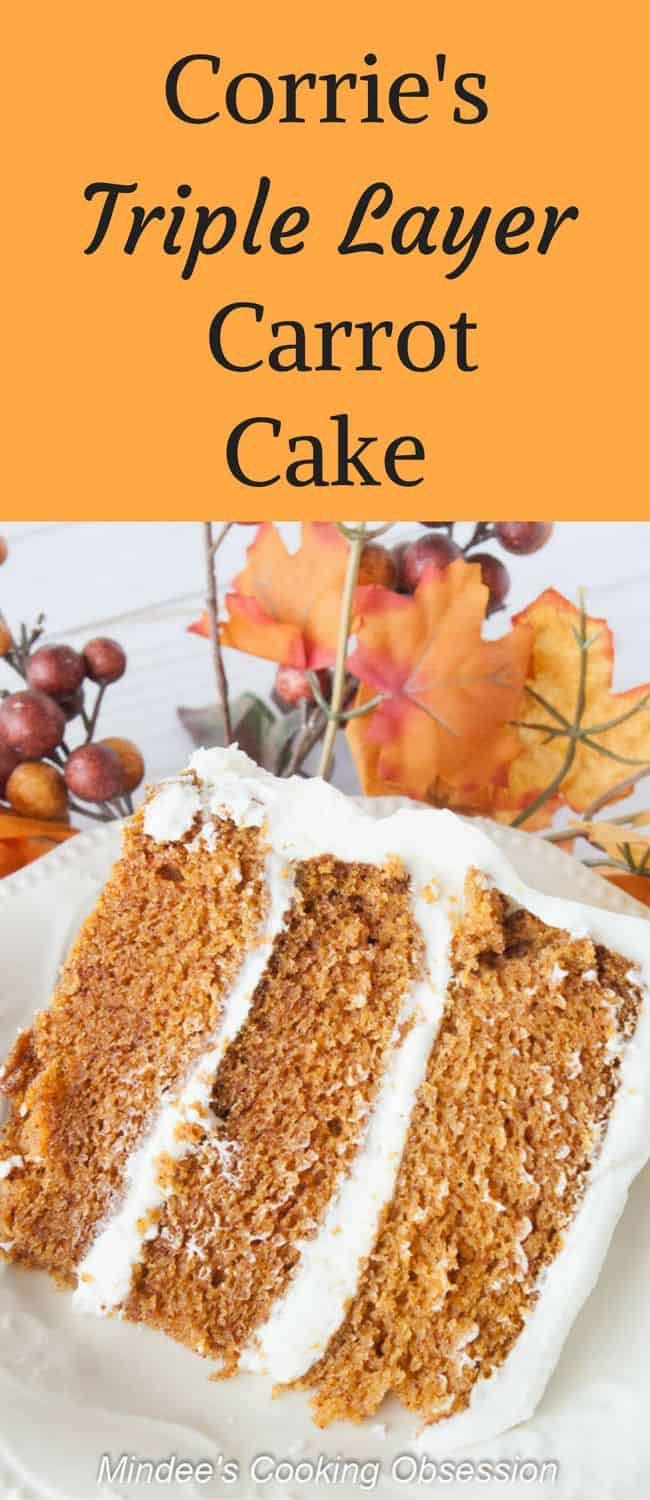 Corrie's Triple Layer Carrot Cake -These three smooth, moist carrot cake layers frosted with rich cream cheese frosting are simple to make!  This is truly the best carrot cake ever!