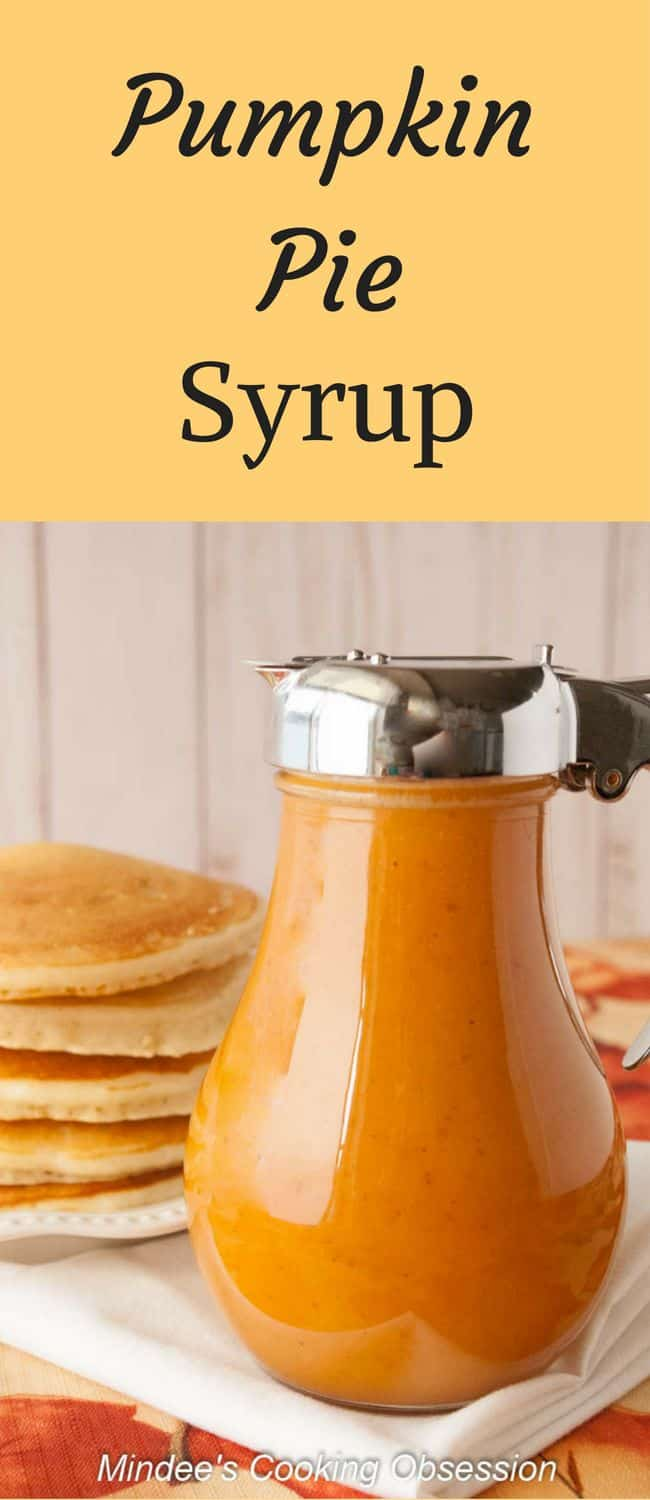 Pumpkin Pie Syrup- Do you love the pumpkin flavors of fall?  Drizzle this pumpkin pie syrup on pancakes, waffles or french toast!  You'll love it!