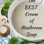 The Best Cream of Mushroom Soup pinnable image.