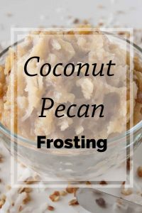 Pinnable image 6 for coconut pecan frosting.