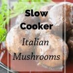 Pinnable image 5 for italian mushrooms.