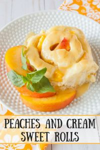Peaches and Cream Sweet Rolls pinnable image.