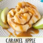 Caramel Apple Sweet Rolls pinnable image.