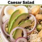 Pinnable image 3 for caesar salad.