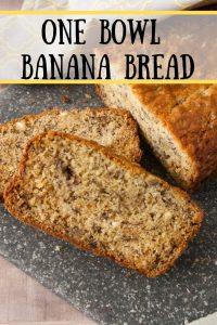 One Bowl banana bread pinnable image.