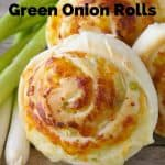 Pinnable image 1 for green onion rolls.