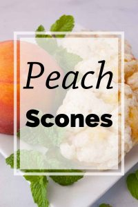 Pinnable image 3 for peach scones.