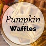 Pinnable image 2 for pumpkin waffles.