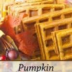 Pinnable image 3 for pumpkin waffles.