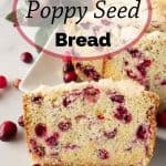 Pinnable image for cranberry poppy seed bread.