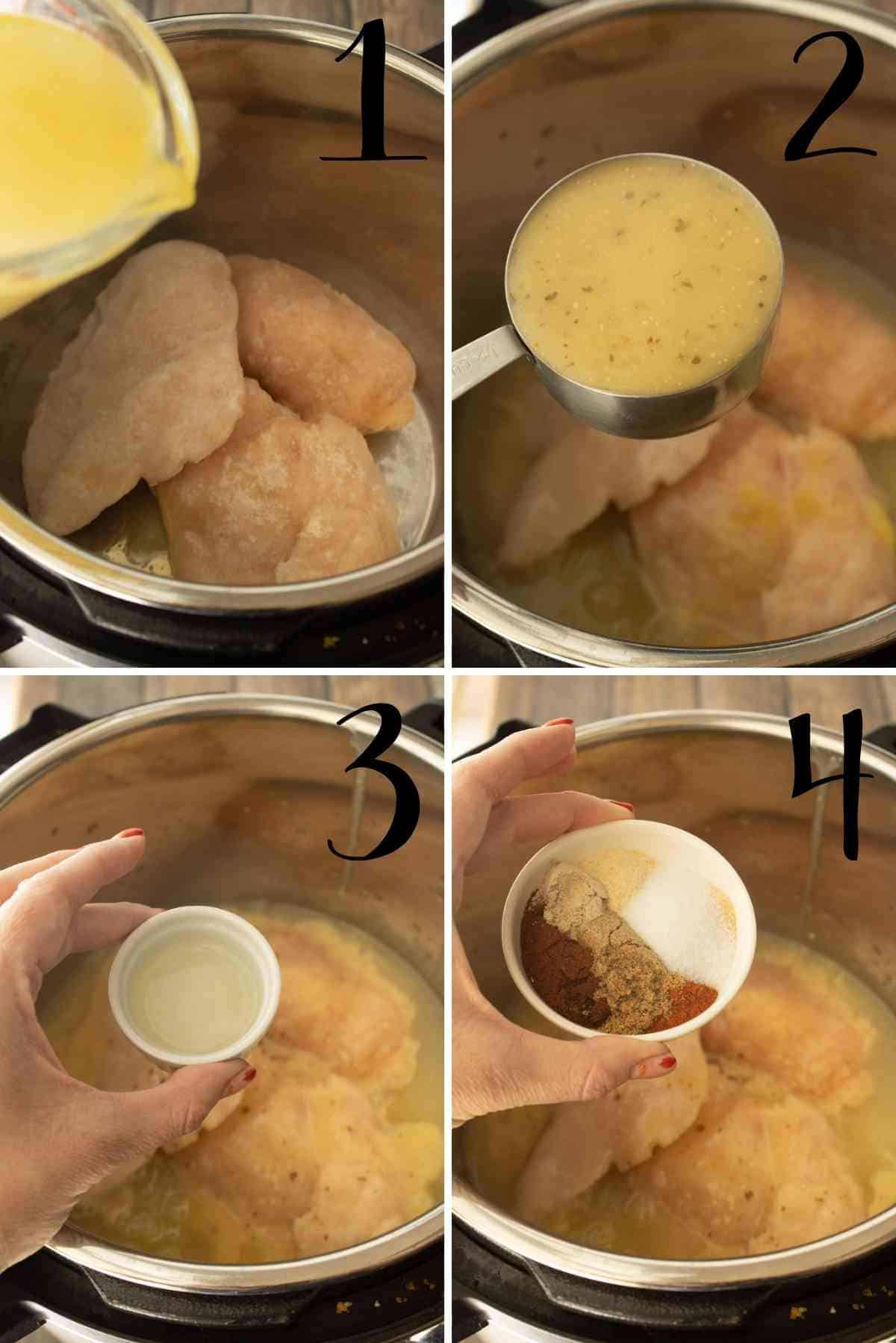 Pour chicken broth, Italian dressing, lime juice and seasoning over frozen chicken in the instant pot.